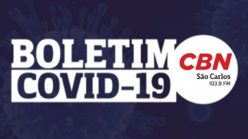 Boletim Covid-19 São Carlos - Foto: CBN São Carlos
