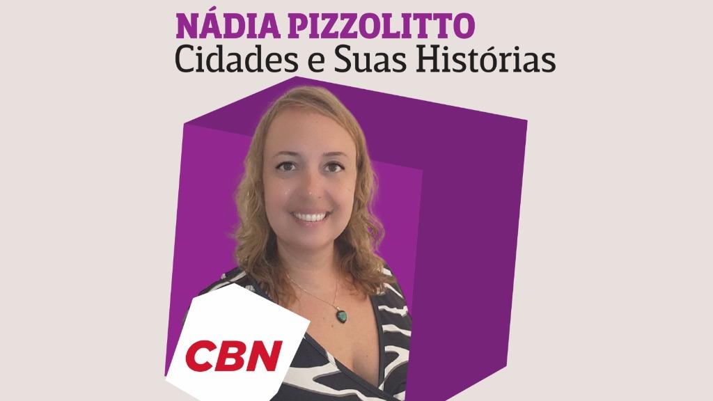Nádia Pizzolitto - CBN Cidades e Suas Histórias