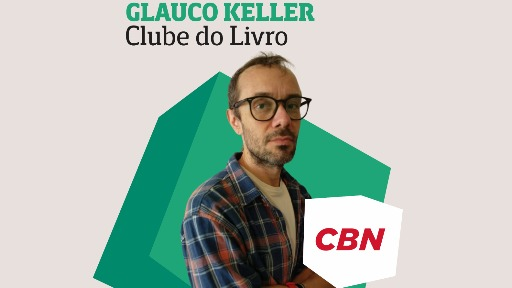 CBN Clube do Livro, Glauco Keller. - Foto: CBN Araraquara
