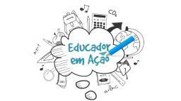 Educador em Ação