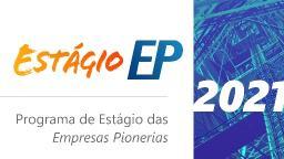 Programa de Estágio Empresas Pioneiras: Saiba como participar do processo seletivo
