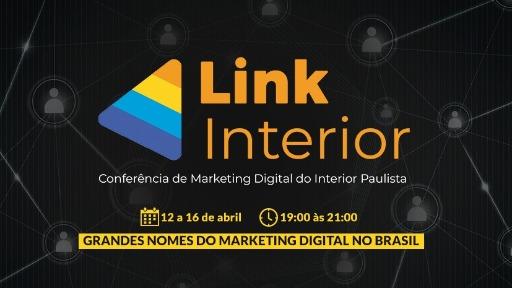 Link Interior 2021: evento traz grandes nomes do marketing digital no Brasil